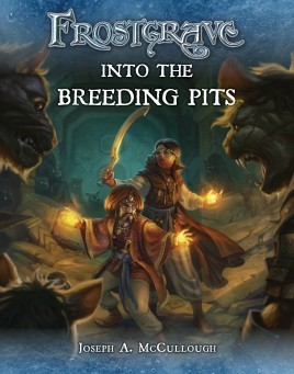 Frostgrave: Frostgrave Into the Breeding Pits