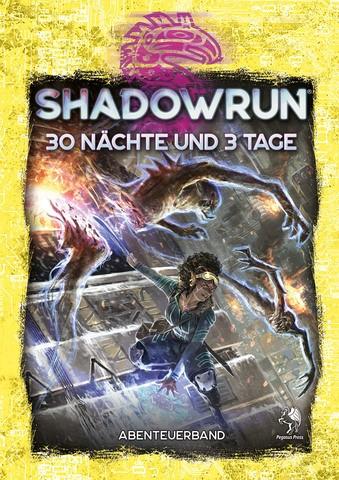 Shadowrun 6: 30 Nächte und 3 Tage (Hardcover)