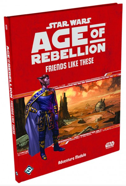 StarWars RPG: Star Wars Roleplay: Age of Rebellion - Friends Like These